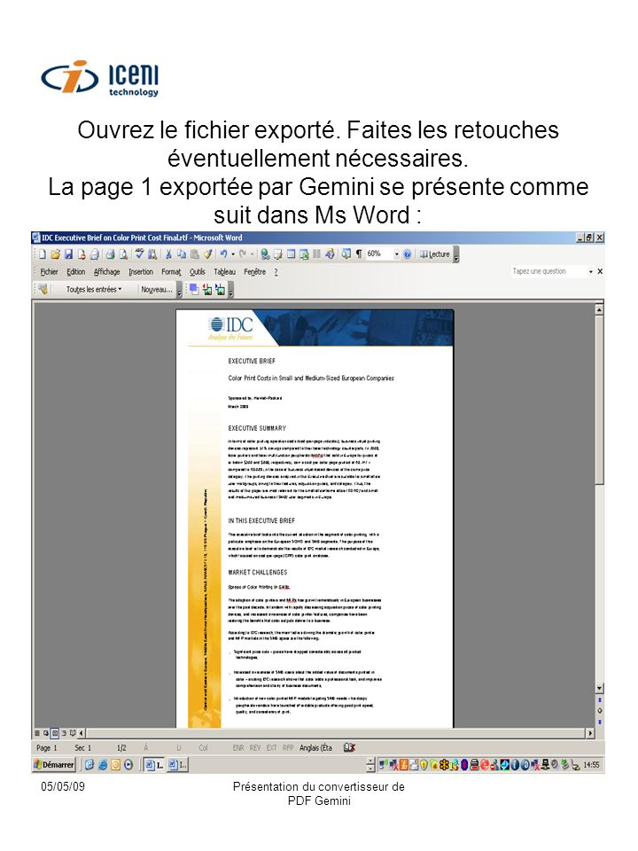 05/05/09Présentation du convertisseur de PDF Gemini Ouvrez le fichier exporté. Faites les retouches éventuellement nécessaires. La page 1 exportée par
