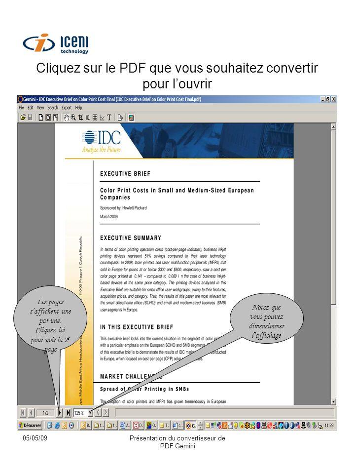 05/05/09Présentation du convertisseur de PDF Gemini Cliquez sur le PDF que vous souhaitez convertir pour louvrir Notez que vous pouvez dimensionner laffichage Les pages saffichent une par une.