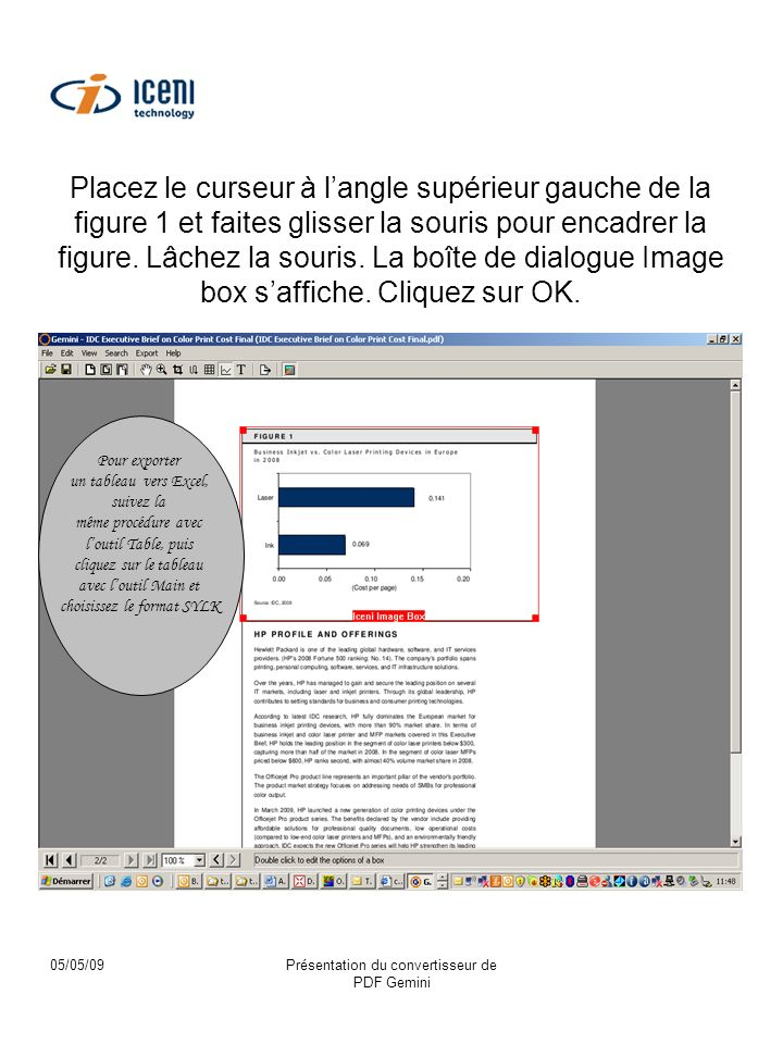 05/05/09Présentation du convertisseur de PDF Gemini Placez le curseur à langle supérieur gauche de la figure 1 et faites glisser la souris pour encadrer la figure.