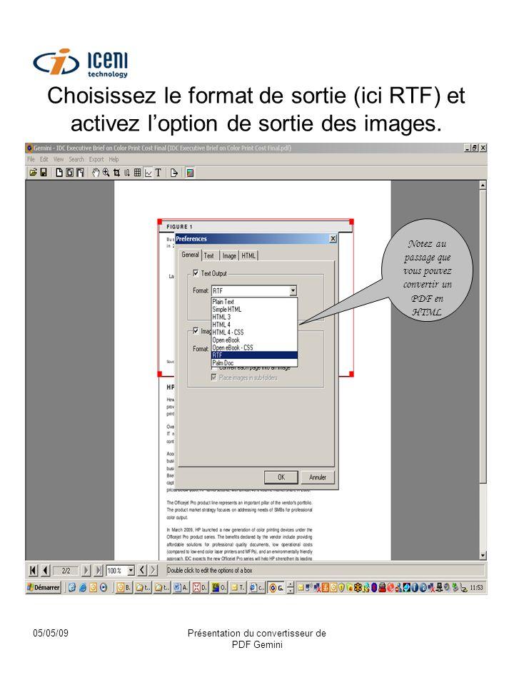 05/05/09Présentation du convertisseur de PDF Gemini Choisissez le format de sortie (ici RTF) et activez loption de sortie des images. Notez au passage