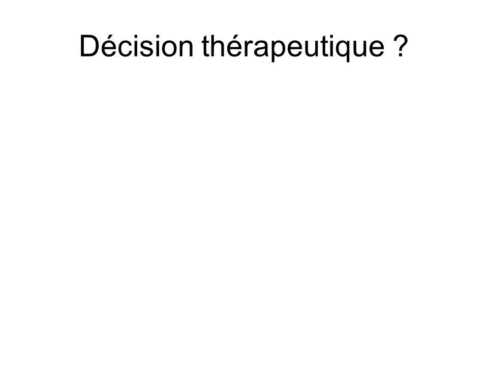 Décision thérapeutique ?