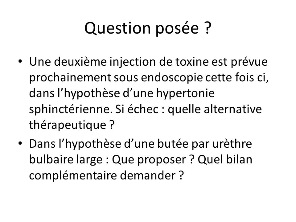 Avis du staff Retenter une injection de Botox dans le sphincter