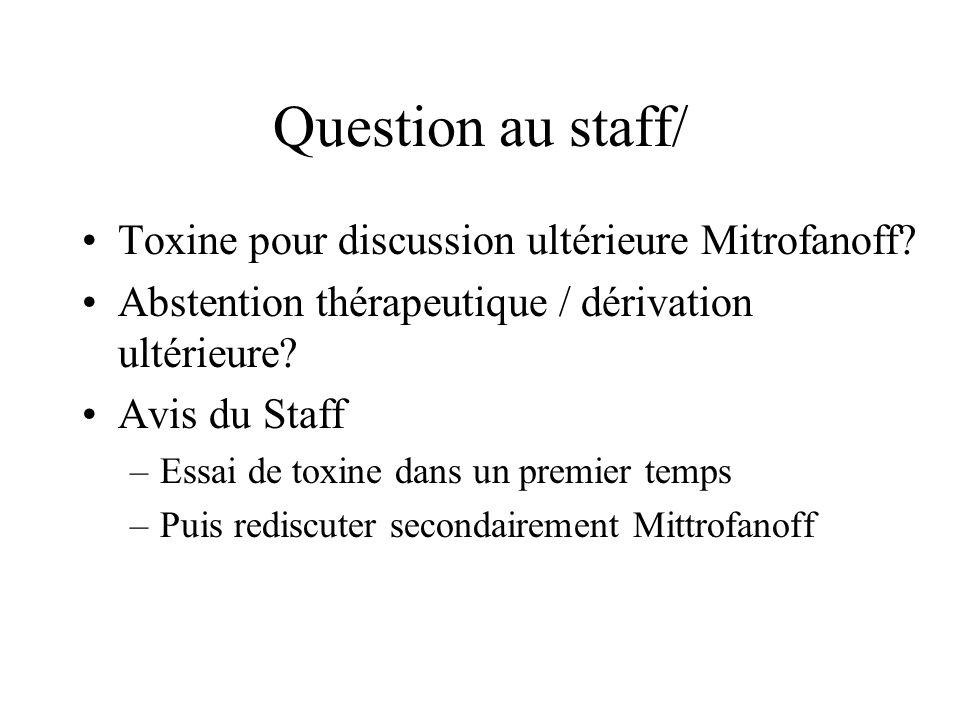 Question au staff/ Toxine pour discussion ultérieure Mitrofanoff.