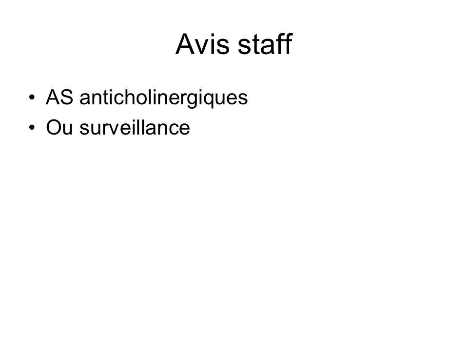 Avis staff AS anticholinergiques Ou surveillance