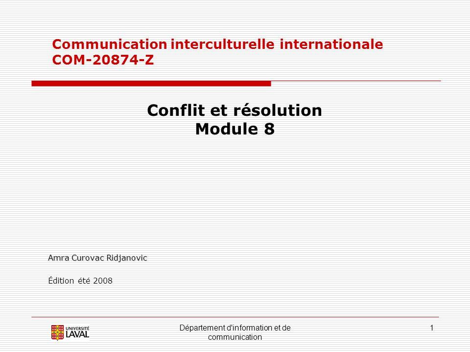 Département d'information et de communication 1 Communication interculturelle internationale COM-20874-Z Conflit et résolution Module 8 Amra Curovac R