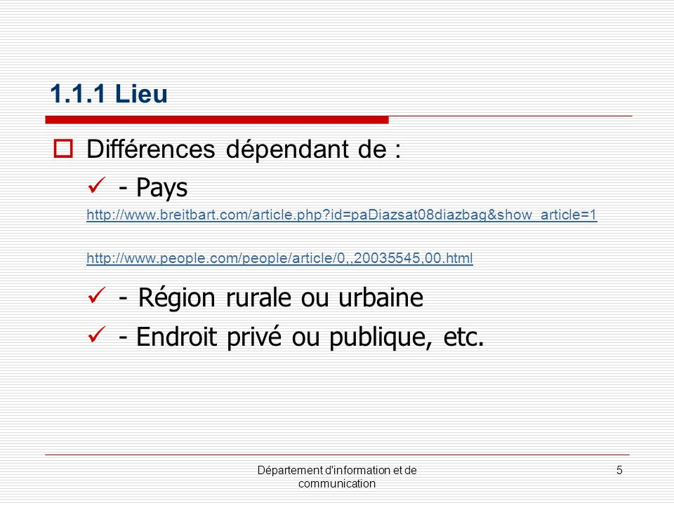 Département d information et de communication 6 1.1.2 Temps Différences selon : Jour Soir Temps formel ou informel Temps monochronique ou polichronique, etc.