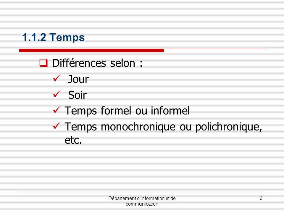 Département d information et de communication 7 Différence en regard de : - Origine - Statut - Âge - Sexe - Type de relation, etc.