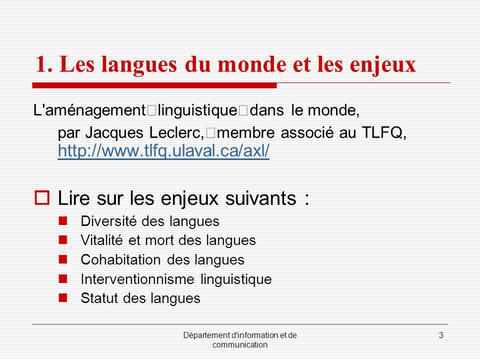 Département d'information et de communication 3 1. Les langues du monde et les enjeux L'aménagement linguistique dans le monde, par Jacques Leclerc, m