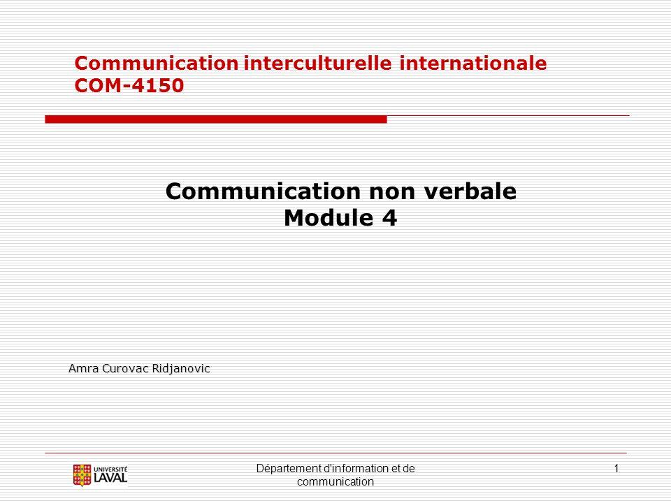 Département d information et de communication 2 Plan Définition Les caractéristiques du non verbal Les fonctions du non verbal Les différences culturelles Les messages non verbaux