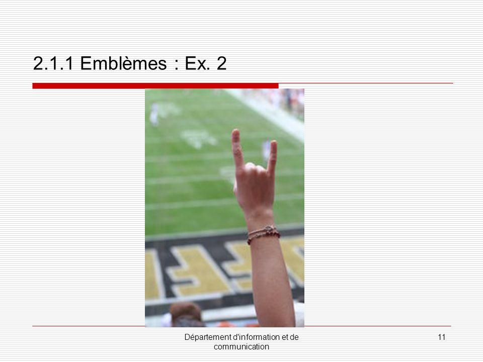 Département d information et de communication 12 2.1.1 Emblèmes : Ex. 3