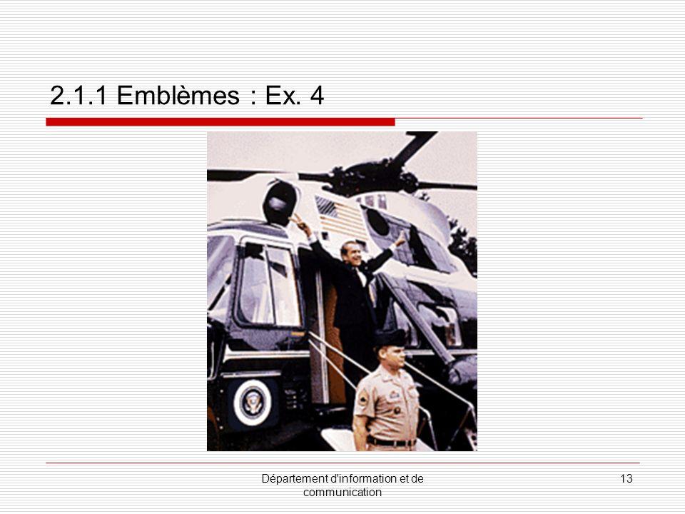 Département d information et de communication 14 2.1.1 Emblèmes : Ex. 5