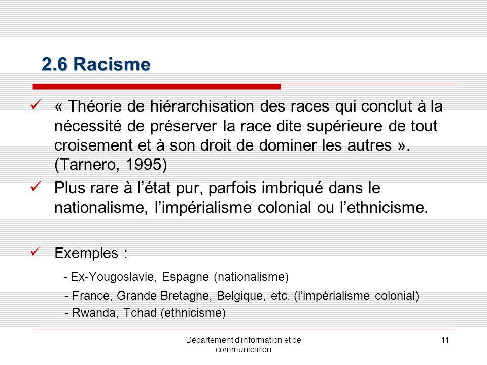 Département d'information et de communication 11 « Théorie de hiérarchisation des races qui conclut à la nécessité de préserver la race dite supérieur