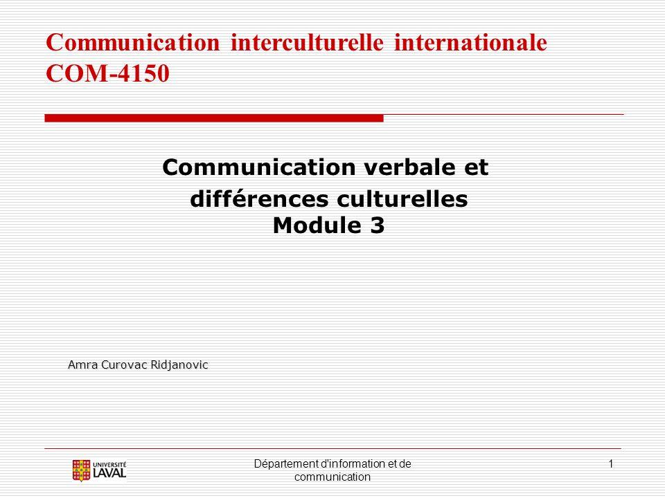 Département d'information et de communication 1 Communication interculturelle internationale COM-4150 Communication verbale et différences culturelles