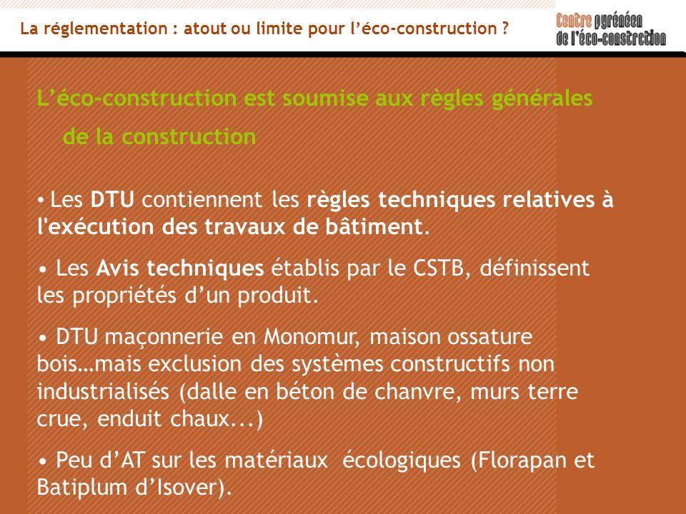 Léco-construction est soumise aux règles générales de la construction Les DTU contiennent les règles techniques relatives à l exécution des travaux de bâtiment.