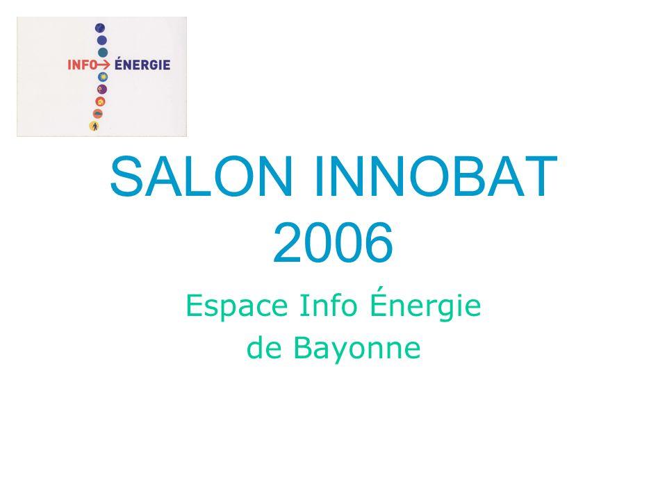 SALON INNOBAT 2006 Espace Info Énergie de Bayonne