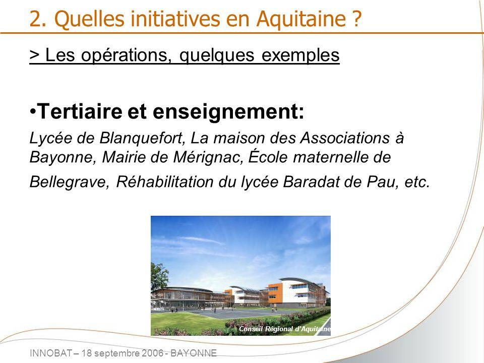 INNOBAT – 18 septembre 2006 - BAYONNE 2. Quelles initiatives en Aquitaine ? > Les opérations, quelques exemples Tertiaire et enseignement: Lycée de Bl