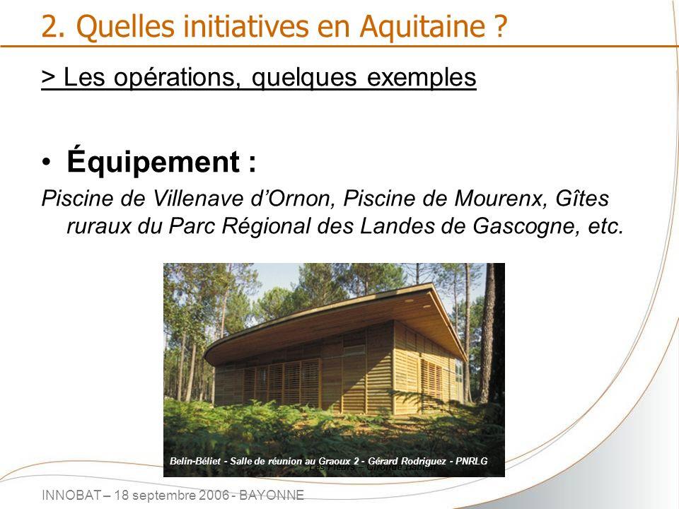 INNOBAT – 18 septembre 2006 - BAYONNE 2. Quelles initiatives en Aquitaine ? > Les opérations, quelques exemples Équipement : Piscine de Villenave dOrn