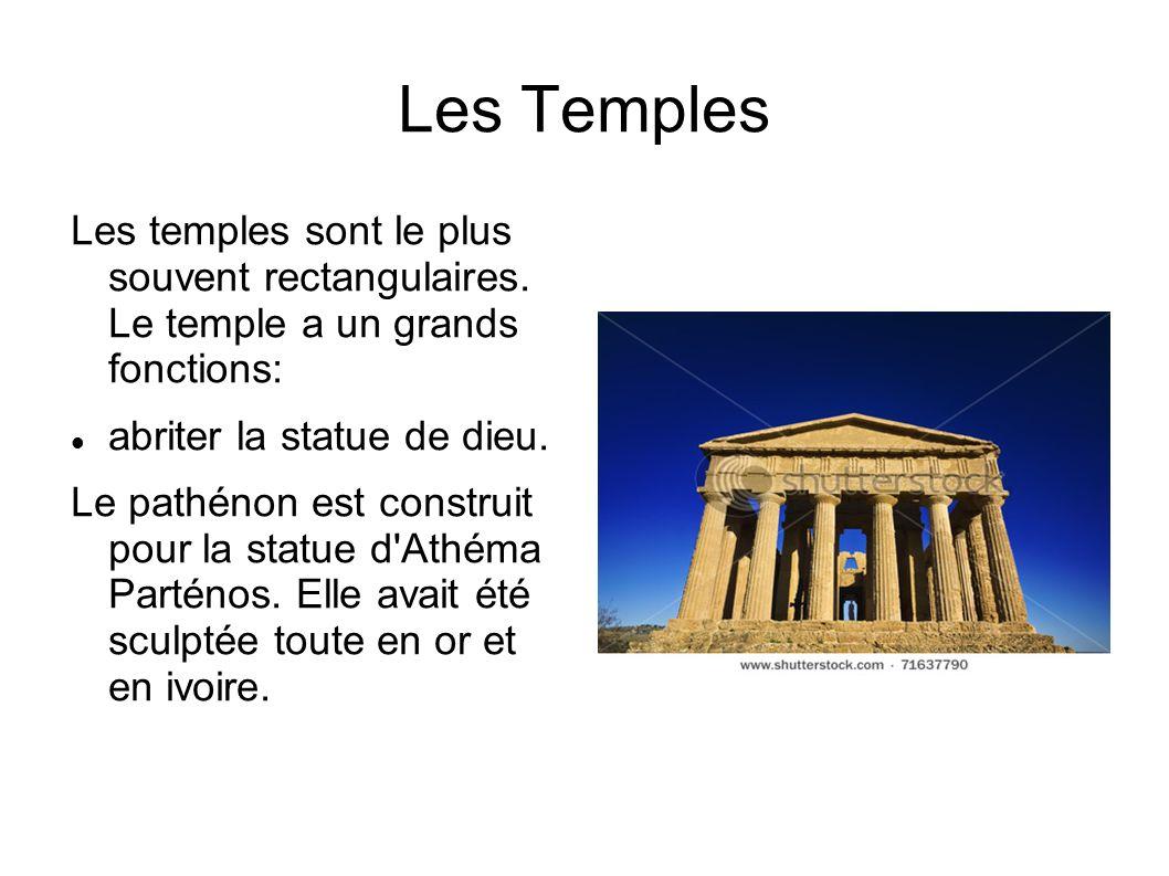 Les Temples Les temples sont le plus souvent rectangulaires.
