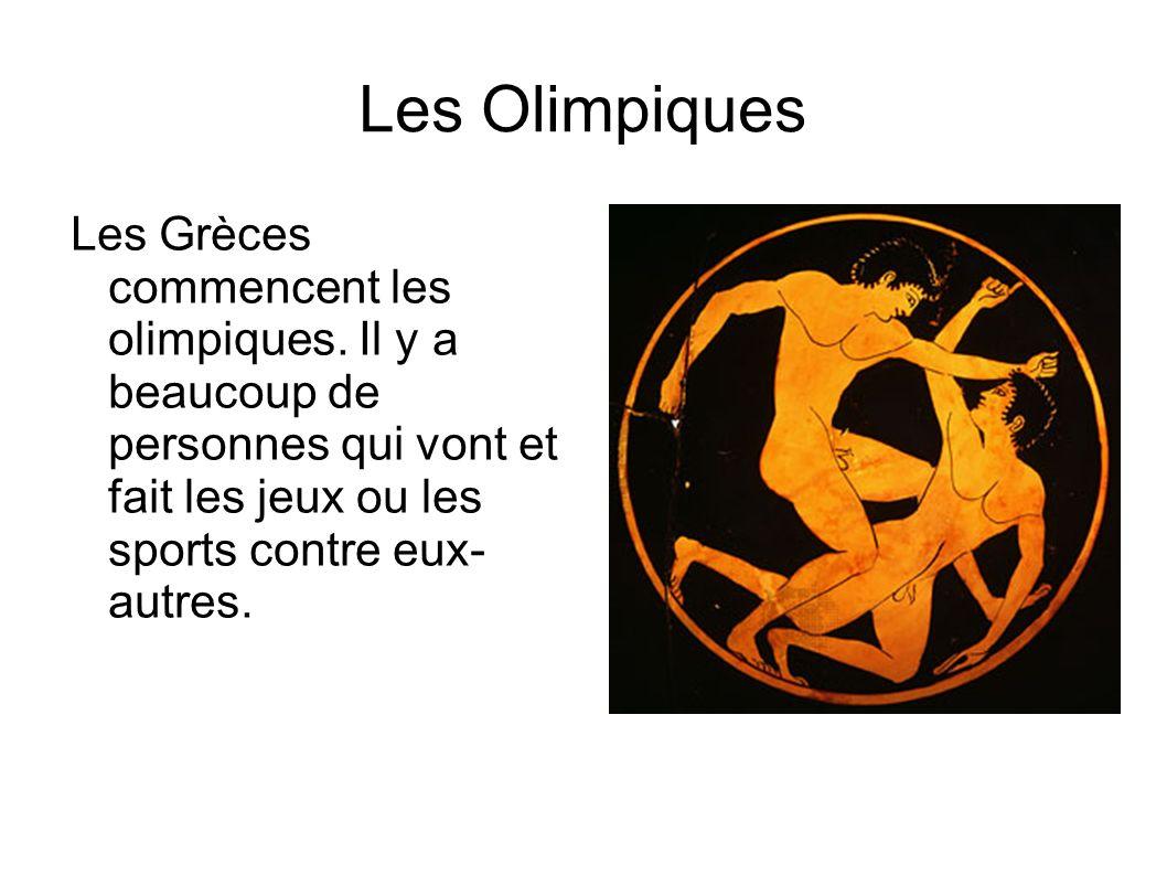 Les Olimpiques Les Grèces commencent les olimpiques.