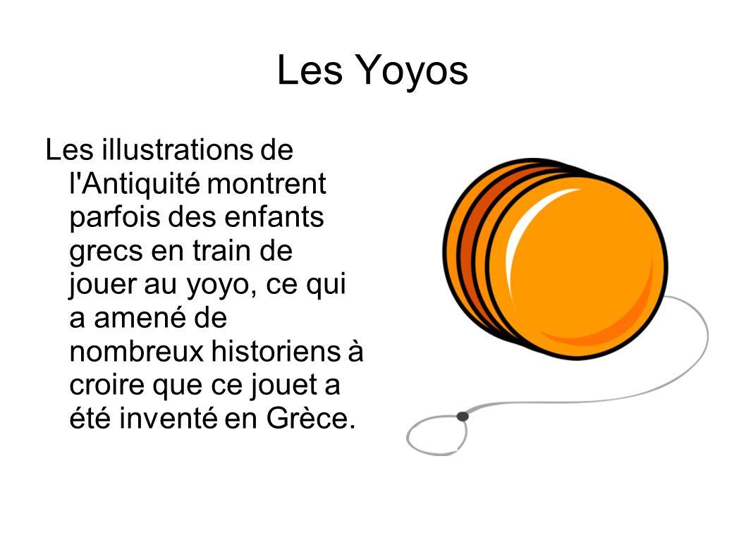 Les Yoyos Les illustrations de l Antiquité montrent parfois des enfants grecs en train de jouer au yoyo, ce qui a amené de nombreux historiens à croire que ce jouet a été inventé en Grèce.