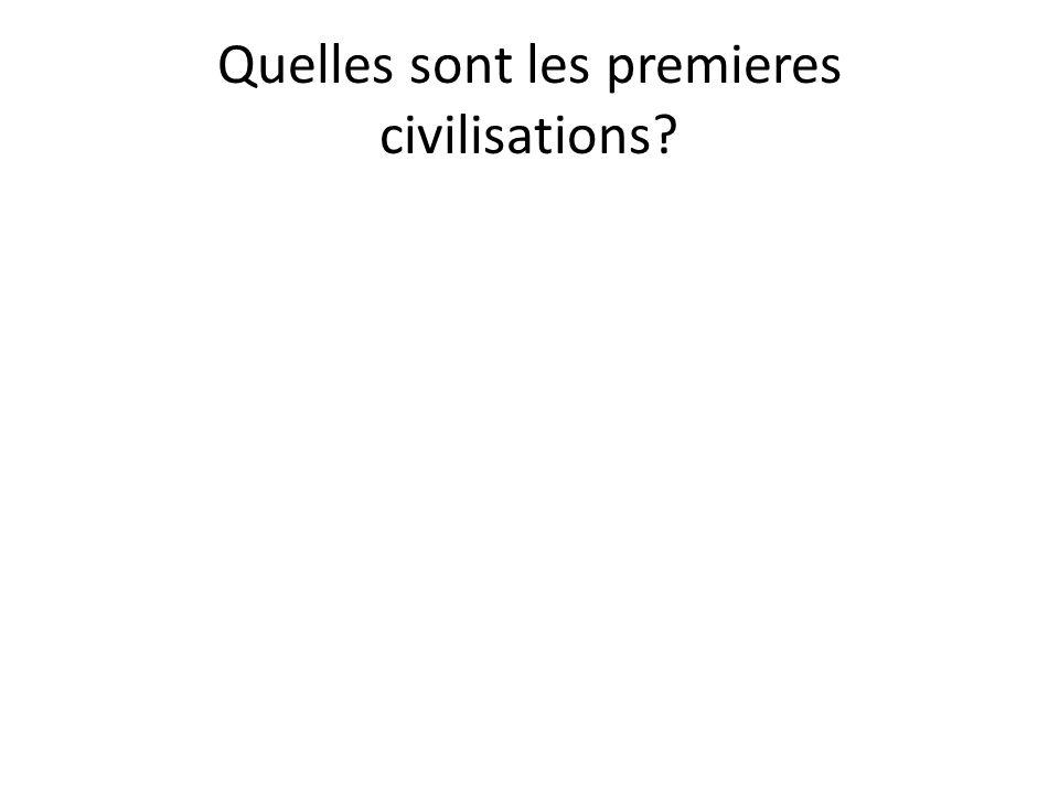 Quelles sont les premieres civilisations?
