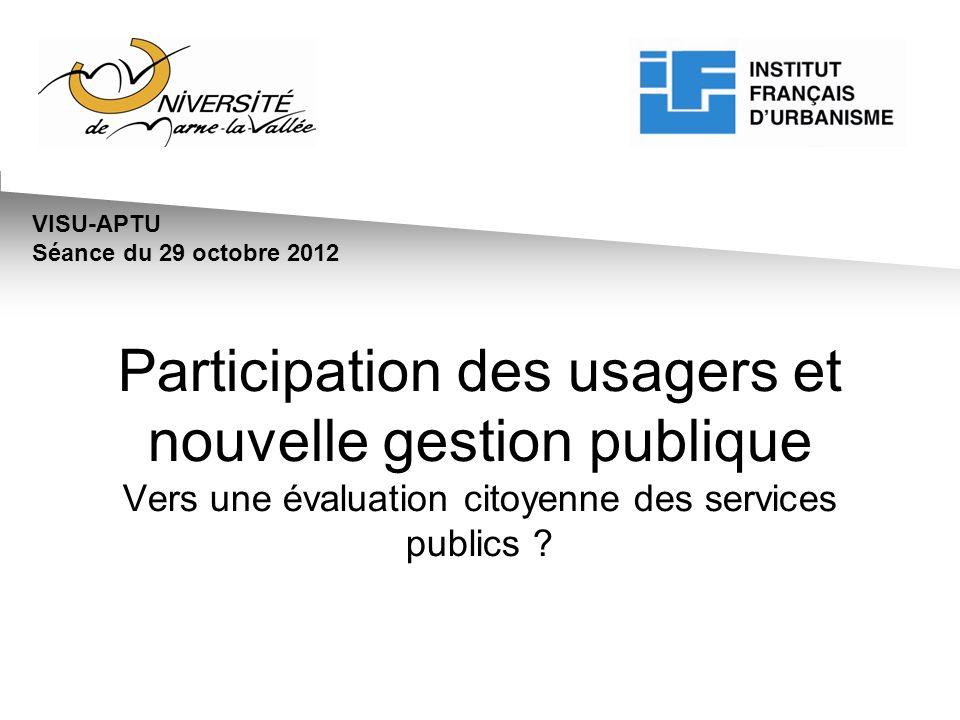 Participation des usagers et nouvelle gestion publique Vers une évaluation citoyenne des services publics .