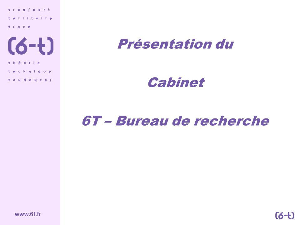 www.6t.fr Présentation du Cabinet 6T – Bureau de recherche