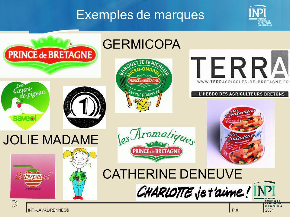 2004 INPI-LAVAL/RENNES©P.8 Exemples de marques CATHERINE DENEUVE GERMICOPA JOLIE MADAME
