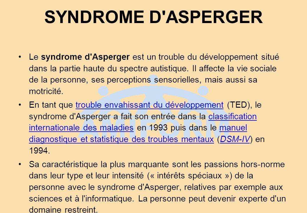 Le syndrome d'Asperger est un trouble du développement situé dans la partie haute du spectre autistique. Il affecte la vie sociale de la personne, ses