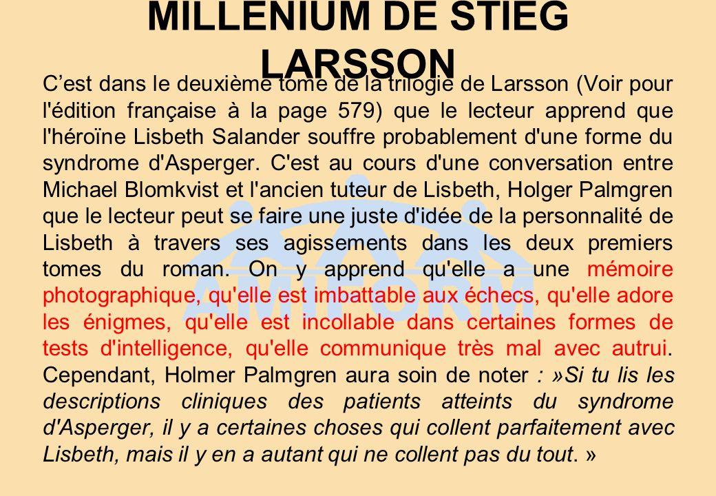 MILLENIUM DE STIEG LARSSON Cest dans le deuxième tome de la trilogie de Larsson (Voir pour l'édition française à la page 579) que le lecteur apprend q