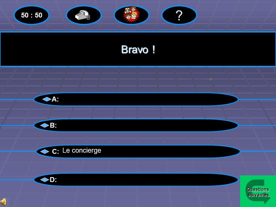 Perdu !! A: B: C: D: 50 : 50 Le concierge Menu
