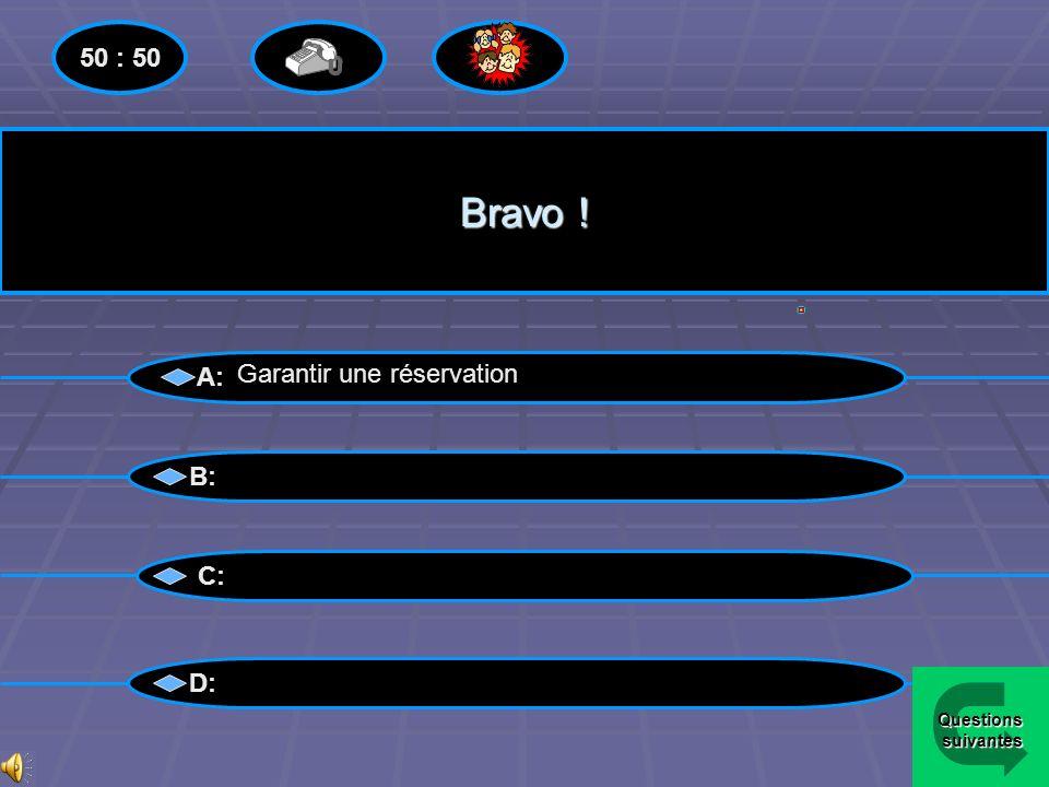 Perdu !! A: B: C: D: Garantir une réservation Menu