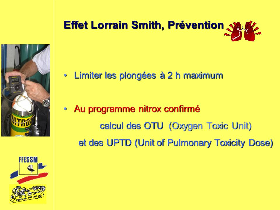 Effet Lorrain Smith, Prévention Limiter les plongées à 2 h maximumLimiter les plongées à 2 h maximum Au programme nitrox confirméAu programme nitrox c