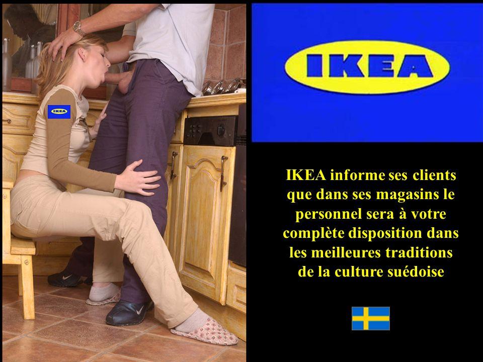 IKEA informe ses clients que dans ses magasins le personnel sera à votre complète disposition dans les meilleures traditions de la culture suédoise