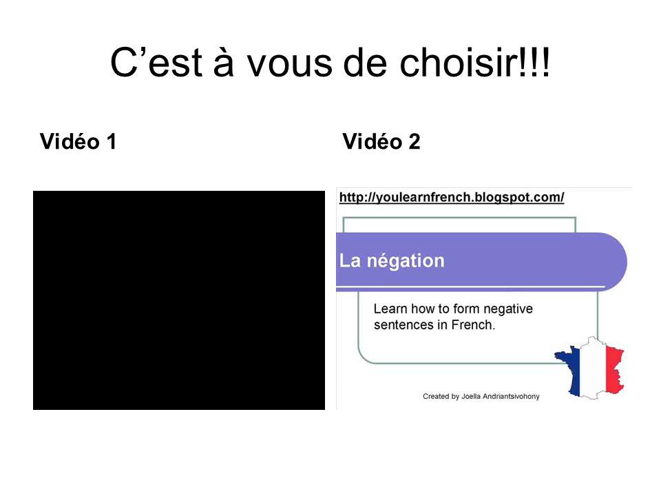 Cest à vous de choisir!!! Vidéo 1Vidéo 2