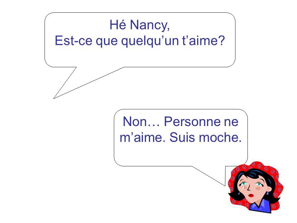 Hé Nancy, Vas-tu inviter quelquun chez toi ce weekend.