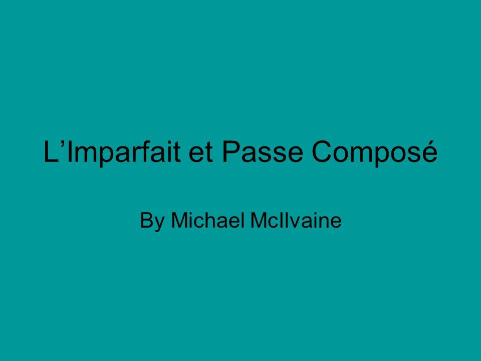 LImparfait et Passe Composé By Michael McIlvaine