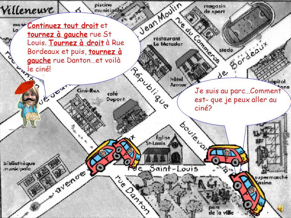 Où est le supermarché Continuez tout droit et tournez à droite rue Pascal.