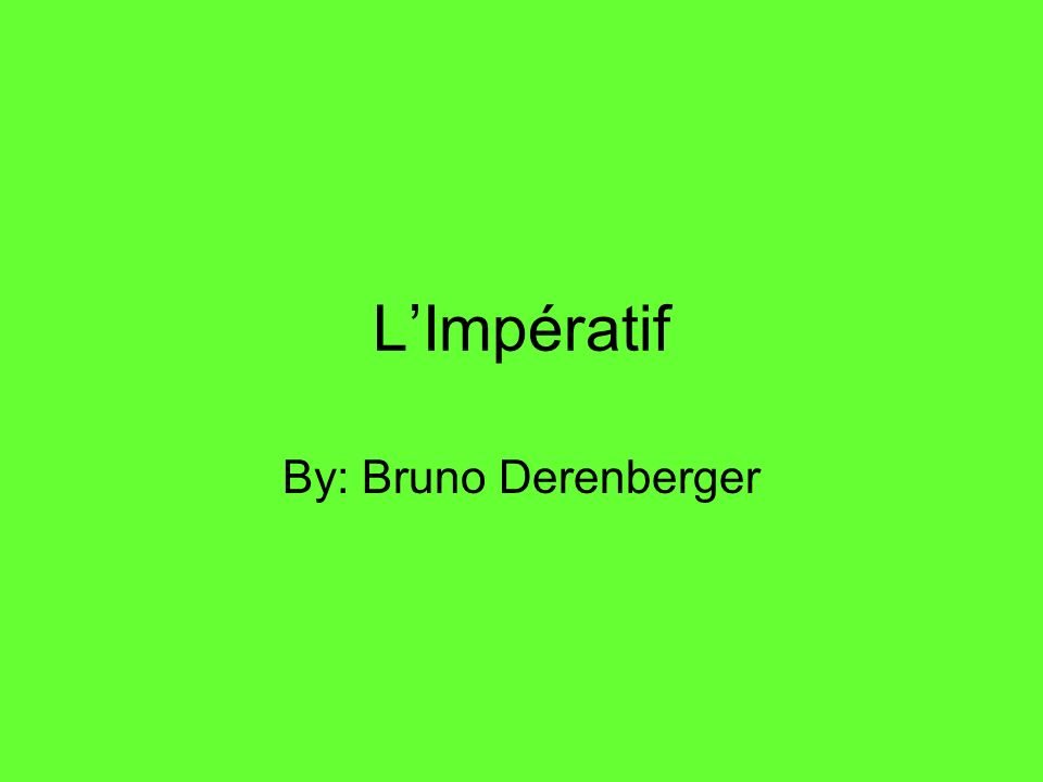 LImpératif By: Bruno Derenberger