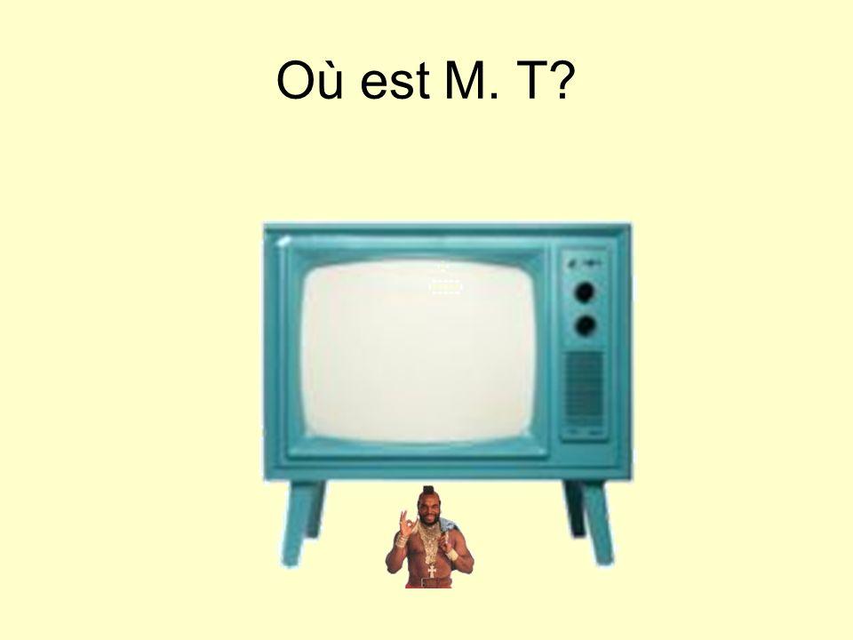 Où est M. T