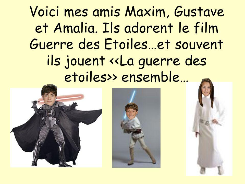 Voici mes amis Maxim, Gustave et Amalia. Ils adorent le film Guerre des Etoiles…et souvent ils jouent > ensemble…