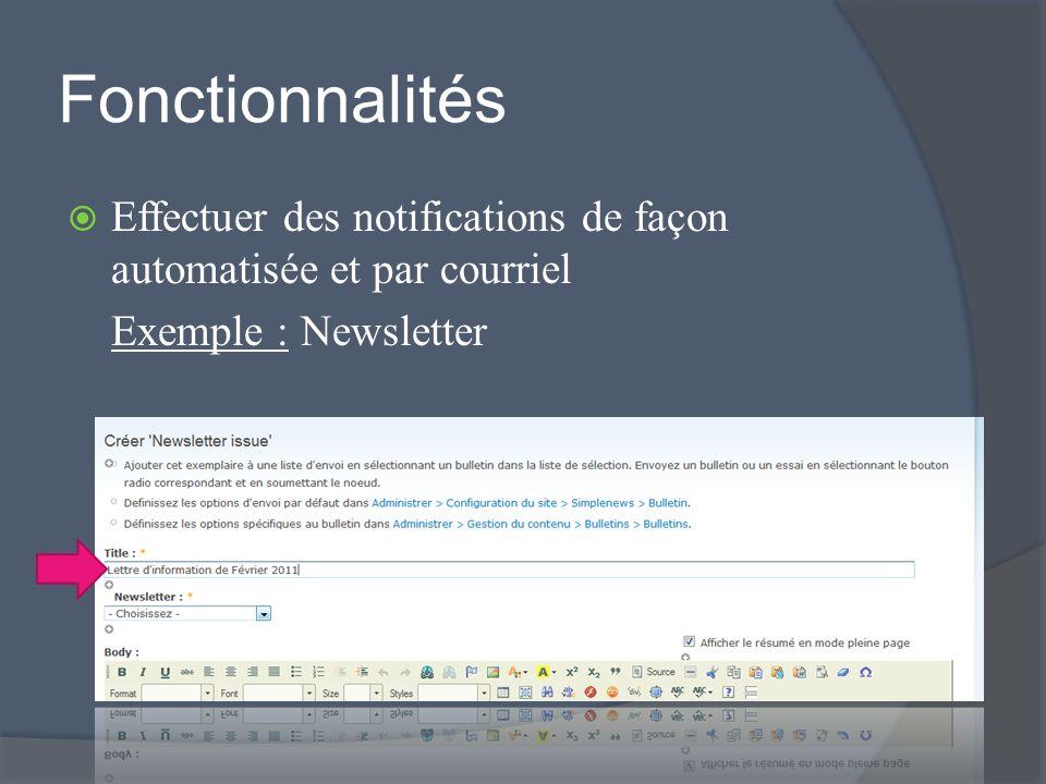 Fonctionnalités Effectuer des notifications de façon automatisée et par courriel Exemple : Newsletter