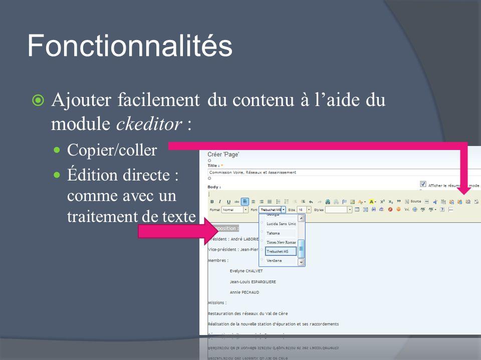 Fonctionnalités Ajouter facilement du contenu à laide du module ckeditor : Copier/coller Édition directe : comme avec un traitement de texte