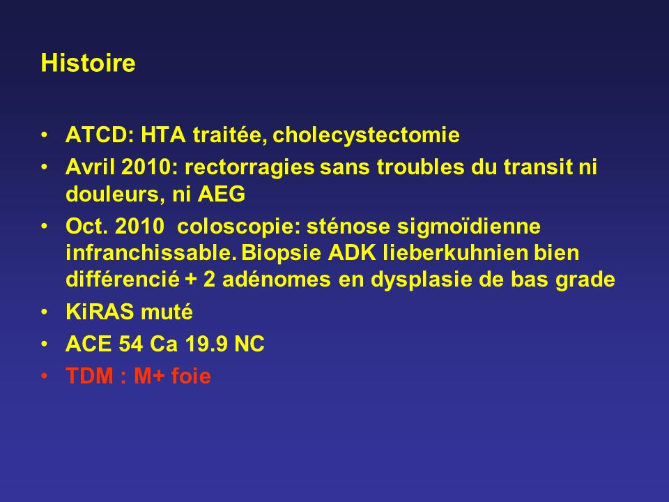 Histoire ATCD: HTA traitée, cholecystectomie Avril 2010: rectorragies sans troubles du transit ni douleurs, ni AEG Oct. 2010 coloscopie: sténose sigmo