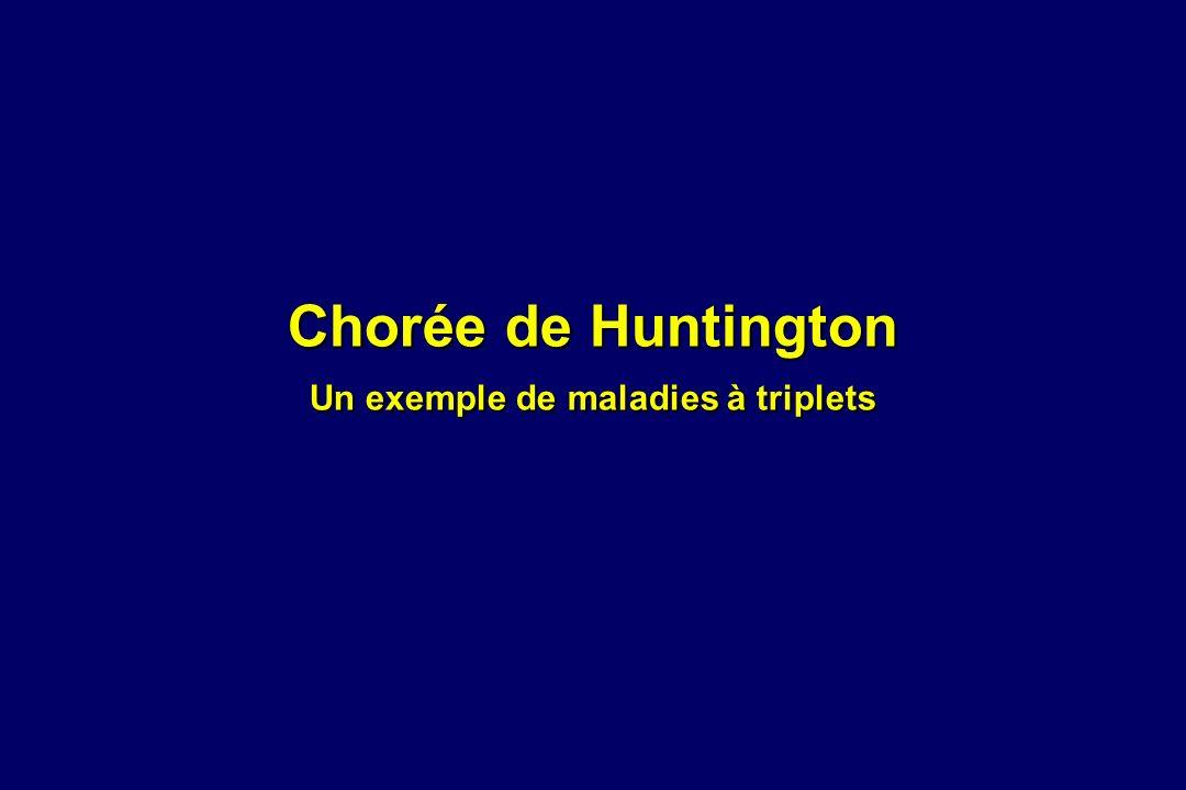 Maladie / Chorée de Huntington Maladie neurodégénérative Autosomique dominante Maladie rare: 2 / 10 000 en Europe Perte neuronale dabord dans le striatum puis diffuse, entrainant une atrophie cérébrale ++