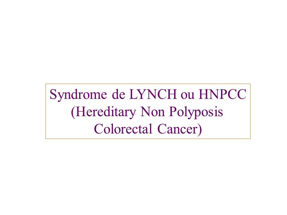 Syndrome de LYNCH ou HNPCC (Hereditary Non Polyposis Colorectal Cancer)