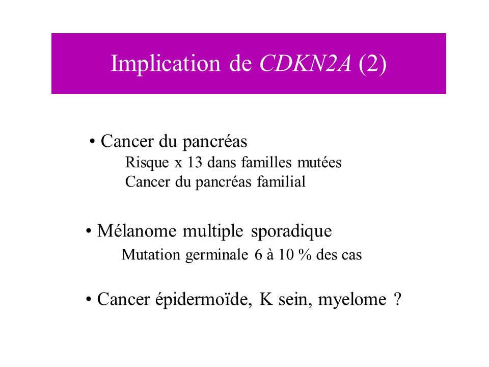 Tumoral risk of CDKN2A carriers within melanoma-prone families Melanoma depends on (1) geographic location : 58% by age 80 in Europe, 76% in USA, 91% in Australia (UV) (2) modifier genes: MC1R genotype, ….