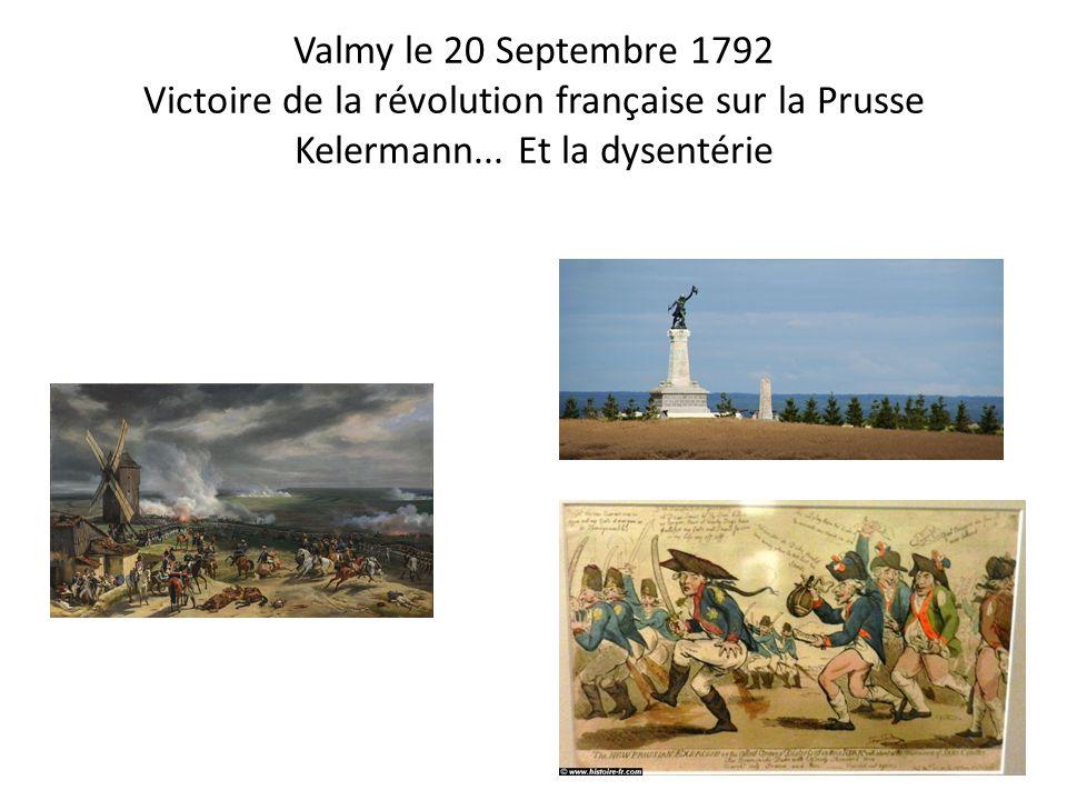 Valmy le 20 Septembre 1792 Victoire de la révolution française sur la Prusse Kelermann... Et la dysentérie