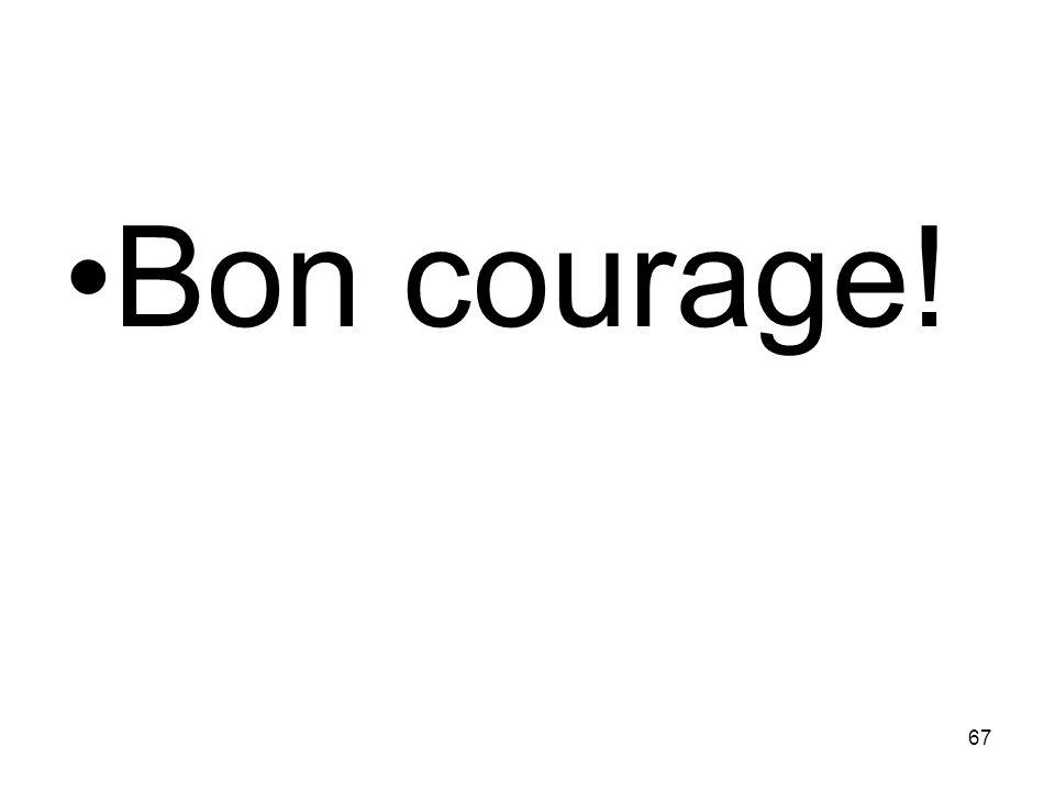 Bon courage! 67