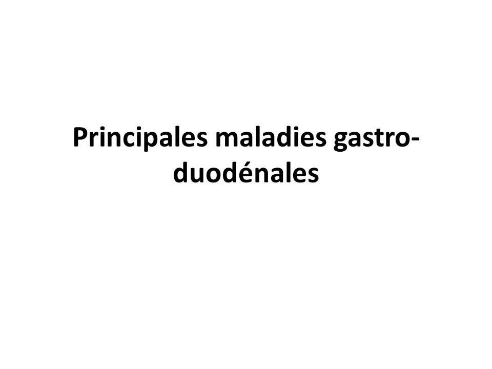 Principales maladies gastro- duodénales